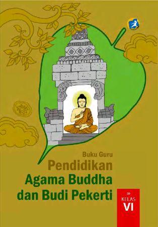 Buku Guru Pendidikan Agama Buddha dan Budi Pekerti Kelas 6 Revisi 2015