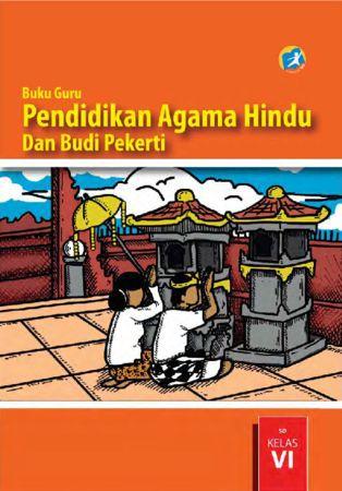 Buku Guru Pendidikan Agama Hindu dan Budi Pekerti Kelas 6 Revisi 2015