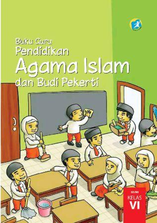 Buku Guru Pendidikan Agama Islam dan Budi Pekerti Kelas 6 Revisi 2015