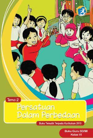 Buku Guru Tematik 2 Persatuan Dalam Perbedaan Kelas 6 Revisi 2015