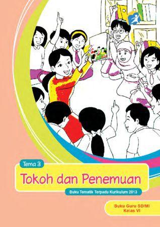 Buku Guru Tematik 3 Tokoh dan Penemuan Kelas 6 Revisi 2015