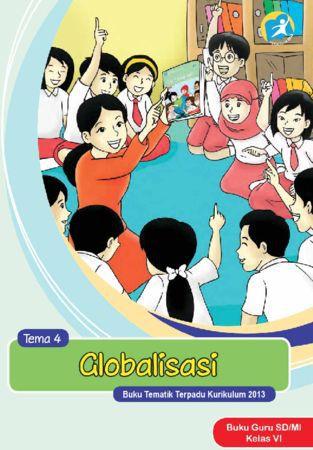 Buku Guru Tematik 4 Globalisasi Kelas 6 Revisi 2015