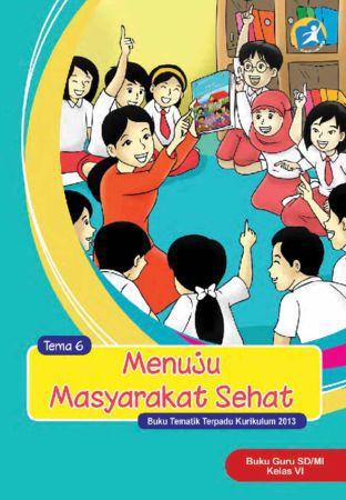 Buku Guru Tematik 6 Menuju Masyarakat Sehat Kelas 6 Revisi 2015
