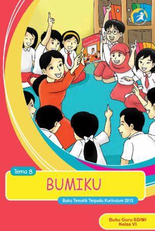 Buku Guru Tematik 8 Bumiku Kelas 6 Revisi 2015