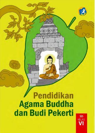 Buku Siswa Pendidikan Agama Buddha dan Budi Pekerti Kelas 6 Revisi 2015