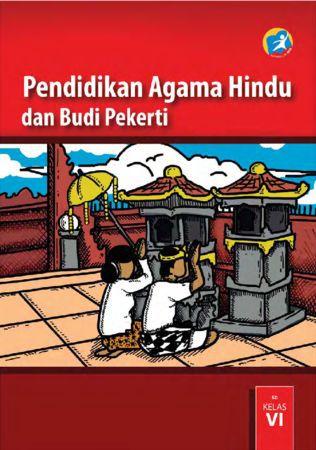 Buku Siswa Pendidikan Agama Hindu dan Budi Pekerti Kelas 6 Revisi 2015