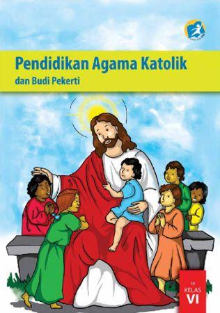 Buku Siswa Pendidikan Agama Katolik dan Budi Pekerti Kelas 6 Revisi 2015