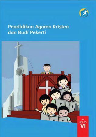 Buku Siswa Pendidikan Agama Kristen dan Budi Pekerti Kelas 6 Revisi 2015
