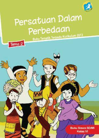 Buku Siswa Tematik 2 Persatuan Dalam Perbedaan Kelas 6 Revisi 2015