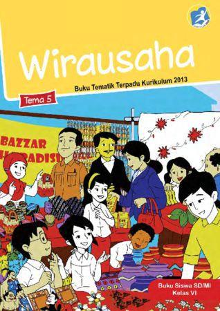 Buku Siswa Tematik 5 Wirausaha Kelas 6 Revisi 2015
