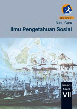 Buku Guru Ilmu Pengetahuan Sosial (IPS) Kelas 7 Revisi 2014