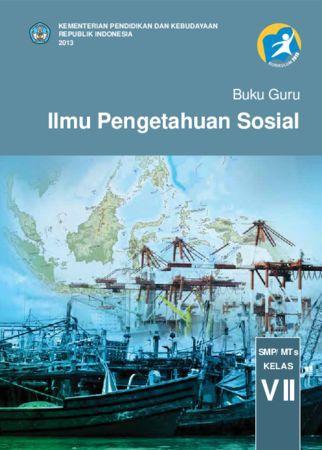 Buku Guru Ilmu Pengetahuan Sosial (IPS) Kelas 7 Revisi 2013