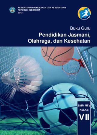 Buku Guru Pendidikan Jasmani Olahraga dan Kesehatan Kelas 7 Revisi 2013