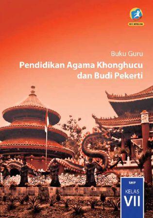 Buku Guru Pendidikan Agama Khonghucu dan Budi Pekerti Kelas 7 Revisi 2016