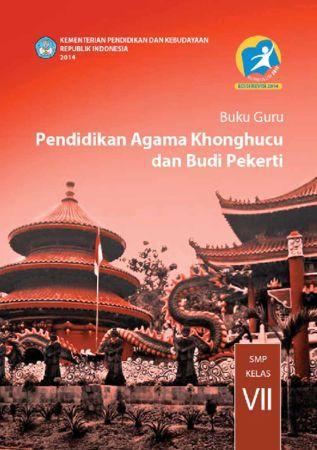 Buku Guru Pendidikan Agama Konghuchu dan Budi Pekerti Kelas 7 Revisi 2014