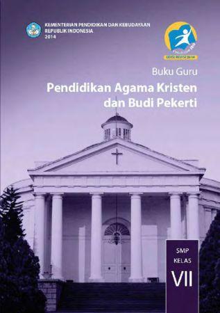 Buku Guru Pendidikan Agama Kristen dan Budi Pekerti Kelas 7 Revisi 2014