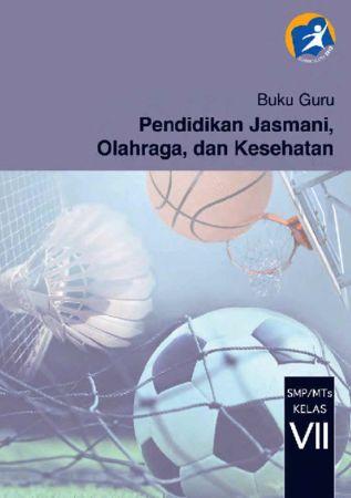 Buku Guru Pendidikan Jasmani Olahraga dan Kesehatan Kelas 7 Revisi 2014