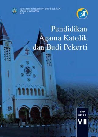 Buku Siswa Pendidikan Agama Katolik dan Budi Pekerti Kelas 7 Revisi 2013