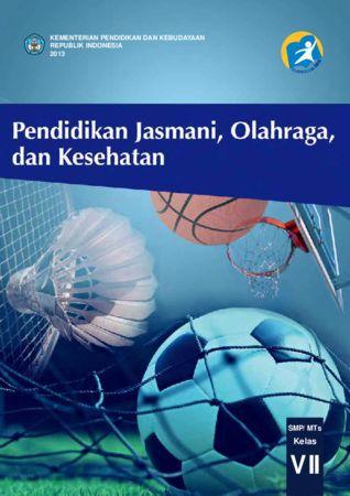 Buku Siswa Pendidikan Jasmani Olahraga dan Kesehatan Kelas 7 Revisi 2013