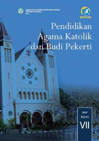 Buku Siswa Pendidikan Agama Katolik dan Budi Pekerti Kelas 7 Revisi 2014