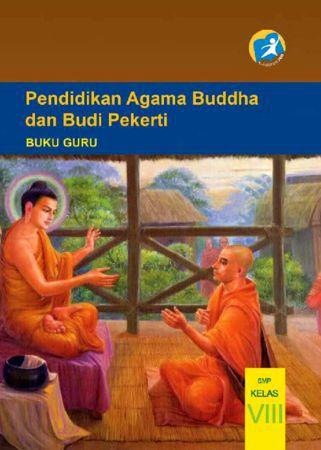 Buku Guru Pendidikan Agama Buddha dan Budi Pekerti Kelas 8 Revisi 2014