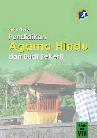 Buku Guru Pendidikan Agama Hindu dan Budi Pekerti Kelas 8 Revisi 2014