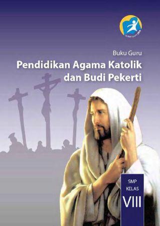 Buku Guru Pendidikan Agama Katolik dan Budi Pekerti Kelas 8 Revisi 2014