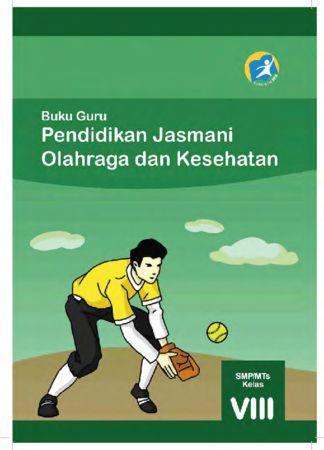 Buku Guru Pendidikan Jasmani Olahraga dan Kesehatan Kelas 8 Revisi 2014
