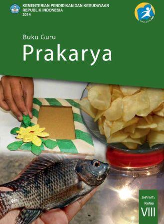 Buku Guru Prakarya Kelas 8 Revisi 2014