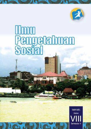 Buku Siswa Ilmu Pengetahuan Sosial (IPS) Semester 1 Kelas 8 Revisi 2014