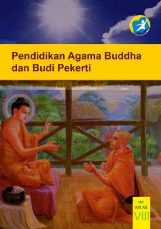 Buku Siswa Pendidikan Agama Buddha dan Budi Pekerti Kelas 8 Revisi 2014