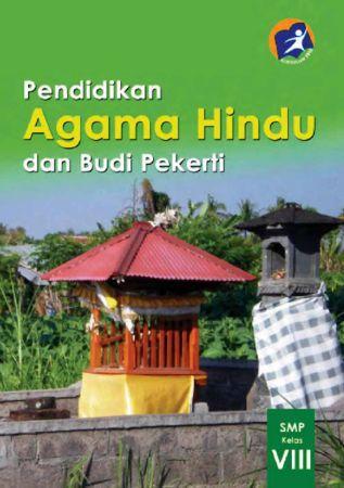 Buku Siswa Pendidikan Agama Hindu dan Budi Pekerti Kelas 8 Revisi 2014