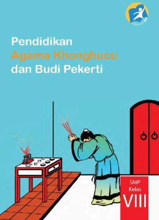 Buku Siswa Pendidikan Agama Konghuchu dan Budi Pekerti Kelas 8 Revisi 2014