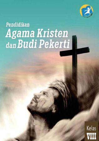 Buku Siswa Pendidikan Agama Kristen dan Budi Pekerti Kelas 8 Revisi 2014