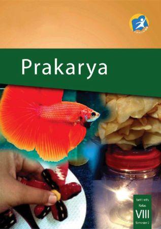 Buku Siswa Prakarya Semester 2 Kelas 8 Revisi 2014