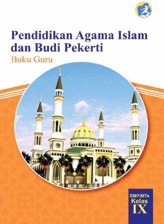 Buku Guru Pendidikan Agama Islam dan Budi Pekerti Kelas 9 Revisi 2015