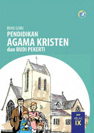 Buku Guru Pendidikan Agama Kristen dan Budi Pekerti Kelas 9 Revisi 2015