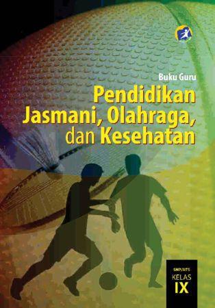 Buku Guru Pendidikan Jasmani Olahraga dan Kesehatan Kelas 9 Revisi 2015
