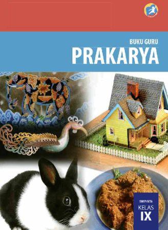 Buku Guru Prakarya Kelas 9 Revisi 2015