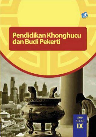Buku Siswa Pendidikan Agama Khonghucu dan Budi Pekerti Kelas 9 Revisi 2015