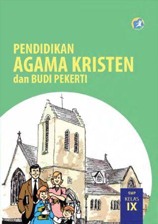 Buku Siswa Pendidikan Agama Kristen dan Budi Pekerti Kelas 9 Revisi 2015