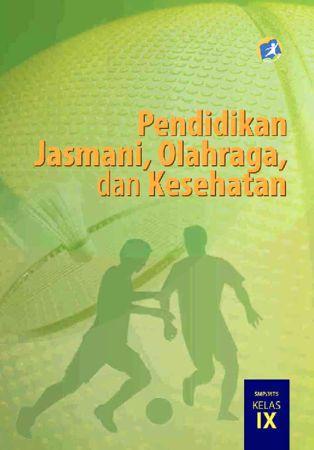 Buku Siswa Pendidikan Jasmani Olahraga dan Kesehatan Kelas 9 Revisi 2015