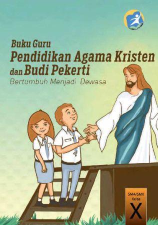 Buku Guru Pendidikan Agama Kristen dan Budi Pekerti Kelas 10 Revisi 2014