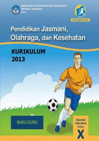 Buku Guru Pendidikan Jasmani Olahraga dan Kesehatan Kelas 10 Revisi 2016
