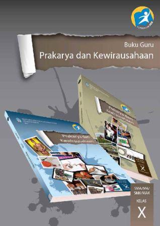 Buku Guru Prakarya dan Kewirausahaan Kelas 10 Revisi 2014
