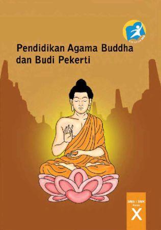 Buku Siswa Pendidikan Agama Buddha dan Budi Pekerti Kelas 10 Revisi 2014