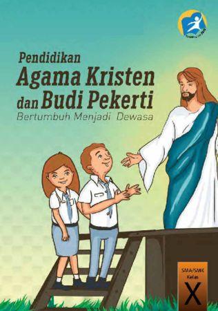 Buku Siswa Pendidikan Agama Kristen dan Budi Pekerti Kelas 10 Revisi 2014