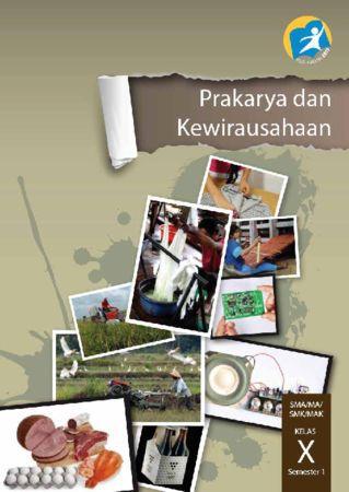 Buku Siswa Prakarya dan Kewirausahaan Kelas 10 Revisi 2014