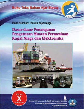 Dasar Dasar Penanganan Pengaturan Muatan Permesinan Kapal Niaga dan Elektronika 2 Kelas 10 SMK