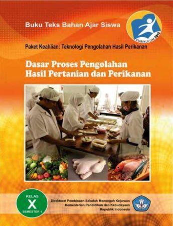 Dasar Proses Pengolahan Hasil Pertanian dan Perikanan 1 Kelas 10 SMK